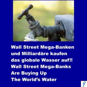 Wall Street Mega-Banken und Milliardäre kaufen das globale Wasser auf! – Wall Street Mega-Banks Are Buying Up The World's Water