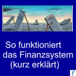 So funktioniert das Finanzsystem