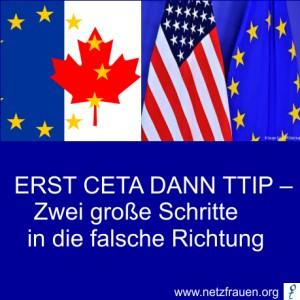 ERST CETA DANN TTIP – Zwei große Schritte in die falsche Richtung