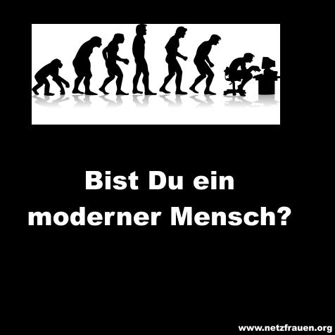Bist Du ein moderner Mensch?