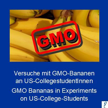 US-StudentInnen als Versuchskaninchen für GMO-Banane / GMO Bananas in Experiments on US-Students