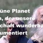 Der grüne Planet – Ein Film, der unsere Gesellschaft wunderbar dokumentiert