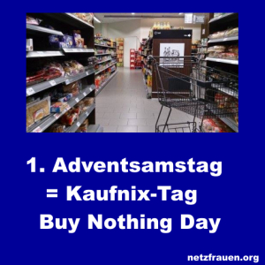 1. Adventsamstag = Kaufnix-Tag – Buy Nothing Day