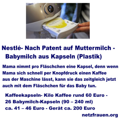 Nestlé – Nach Patent auf Muttermilch – Babymilch aus Kapseln (Plastik)