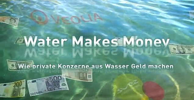 """Water Makes Money"" – Wie private Konzerne aus Wasser Geld machen"