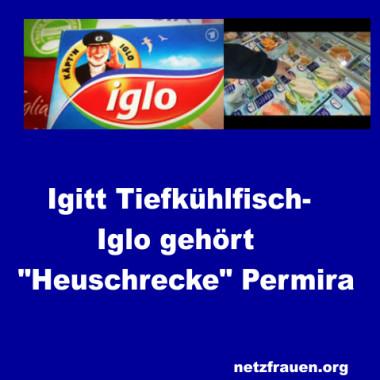 """Igitt Tiefkühlfisch – Iglo gehört """"Heuschrecke"""" Permira"""