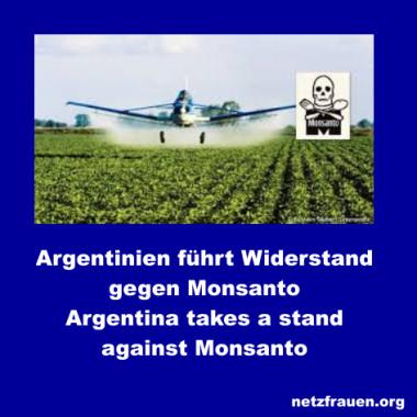 Argentinien führt Widerstand gegen Monsanto – Argentina takes a stand against Monsanto
