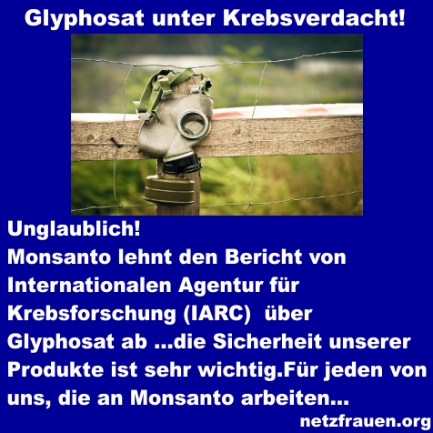 Glyphosat unter Krebsverdacht – doch Monsanto lehnt Bericht von IARC über Glyphosat ab