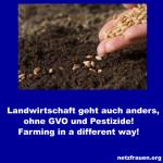 Landwirtschaft geht auch anders, ohne GVO und Pestizide! – Farming in a different way!