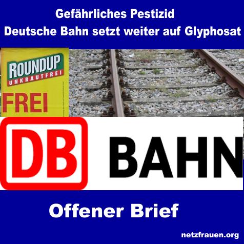 Offener Brief:  Gefährliches Pestizid - Deutsche Bahn setzt weiter auf Glyphosat