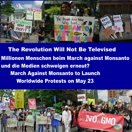 Weltweit Proteste gegen Monsanto – Worldwide March against Monsanto – Pictures and Videos!