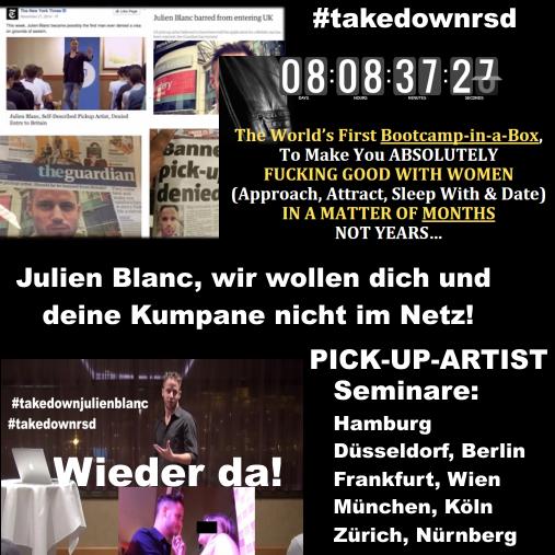 #takedownrsd – Achtung – neue Termine! Julien Blanc, wir wollen dich und deine Kumpane nicht im Netz!