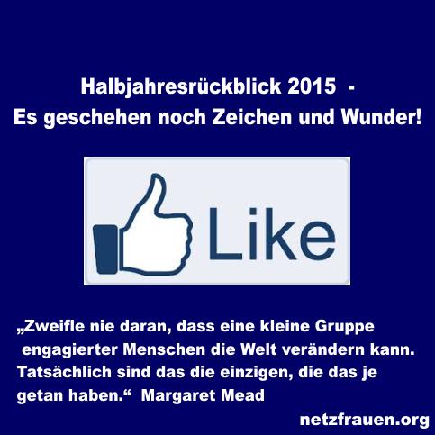 Halbjahresrückblick 2015  – Es geschehen noch Zeichen und Wunder!