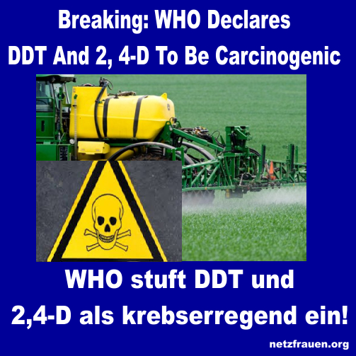 Breaking: WHO stuft DDT und 2,4-D als krebserregend ein!  –  WHO Declares DDT And 2, 4-D To Be Carcinogenic