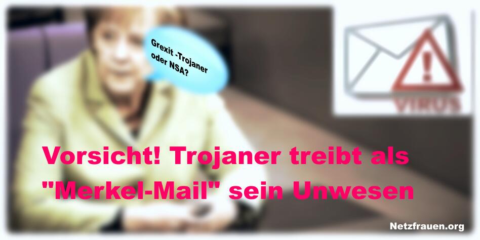 """Vorsicht! Trojaner treibt als """"Merkel-Mail""""  sein Unwesen"""