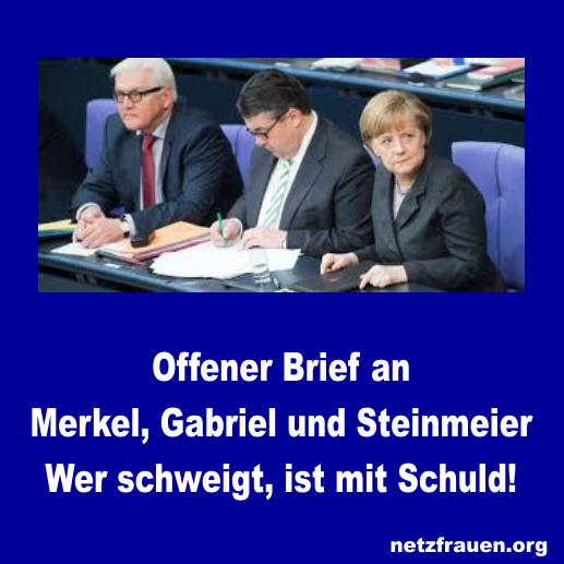 Offener Brief an Merkel, Gabriel und Steinmeier - Verletzungen der Menschenrechte!