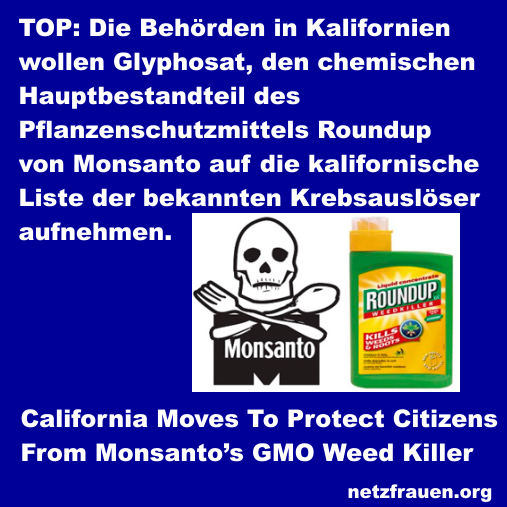 TOP: Kalifornien auf dem Weg, die Bürger vor dem GVO-Pflanzenschutz von Monsanto zu schützen – California Moves To Protect Citizens From Monsanto's GMO Weed Killer