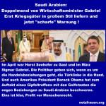 """Saudi Arabien: Doppelmoral von Gabriel – Erst Kriegsgüter in großem Stil und danach """"scharfe"""" Warnung"""