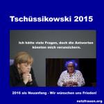 Der etwas andere Jahresrückblick  – Tschüssikowski 2015