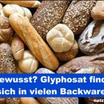 Gewusst? Glyphosat findet sich in vielen Backwaren