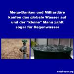 """Mega-Banken und Milliardäre kaufen das globale Wasser auf und der """"kleine"""" Mann zahlt sogar für Regenwasser"""