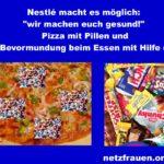 """Nestlé macht es möglich: """"Wir machen euch gesund!"""" Pizza mit Pillen und mehr Bevormundung beim Essen mithilfe der EU"""