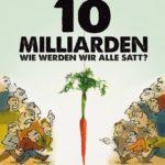Was sollen 10.000.000.000 Menschen essen?
