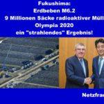 "Fukushima – 9 Millionen Säcke radioaktiver Müll, Olympia 2020 – ein ""strahlendes"" Ergebnis!"