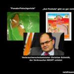 """Landwirtschaftsminister Schmidt müsste dafür geteert und gefedert werden: Schweinefleischpflicht an Schulen und Kitas, Verbot von """"veganer Wurst"""""""