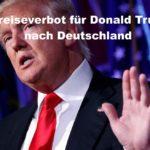 Petition! Einreiseverbot für Donald Trump nach Deutschland