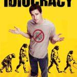 Idiocracy - Ein Film, den Sie sich anschauen sollten, bevor er wieder gelöscht wird!