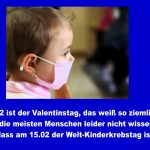 15. Februar 2017 - Internationaler Kinderkrebstag