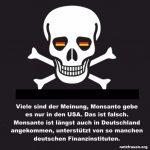 Monsanto ist in Deutschland längst Zuhause und unterstützt von deutschen Finanzinstituten!