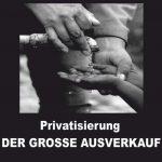 """""""Der marktgerechte Mensch"""" – Privatisierung – Der große Ausverkauf"""