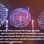 Milliarden Euro an Feuerwerkskörpern verpuffen in der Luft - die unter menschenunwürdigen Bedingungen hergestellt werden!