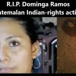 R.I.P. Dominga Ramos – Euer Profit kostet uns das Leben! Wieder wurde eine Maya-Anwältin in Guatemala ermordet! - Assassinen defensora indígena de Drets Humans, Dominga Ramos
