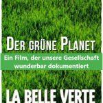 """""""Der grüne Planet"""" - Ein Film, der unsere Gesellschaft wunderbar dokumentiert"""